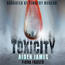 Toxicity Audiobook by Aiden James, Fiona Fraser Narrated by Timothy McKean