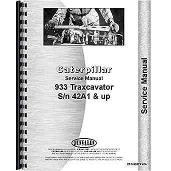 amazon com for caterpillar 933 traxcavator service manual new rh amazon com Cat 933 First Year Cat 933 Cylinders