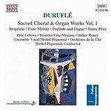 Duruflé: Sacred Choral and Organ Works, Vol.1