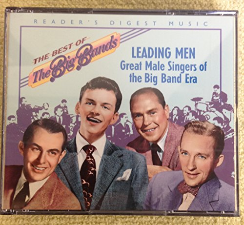 The Best of the Big Bands - Leading Men: Great Male Singers of the Big Band Era