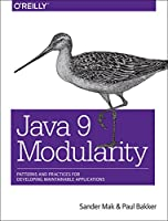 Java 9 Modularity: Patterns and Practices for Developing Maintainable Applications Front Cover