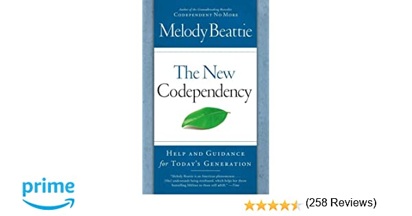 The New Codependency: Help and Guidance for Today's Generation ...