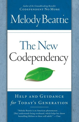 The New Codependency: Help and Guidance for Today's Generation (Best Time For Apple Picking)