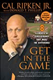 Get in the Game, Cal Ripken and Donald T. Phillips, 1592402801