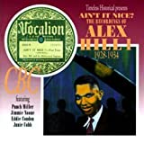 Ain't It Nice: The Recordings Of Alex Hill, Vol. 1 - 1928-1934 by Alex Hill (1998-06-16)