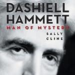 Dashiell Hammett: Man of Mystery | Sally Cline