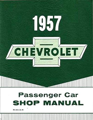 1957 Chevrolet Passenger Car Shop Manual. ()
