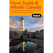 Fodor's Nova Scotia & Atlantic Canada, 9th Edition: With New Brunswick, Prince Edward Island, and Newfoundland & Labrador