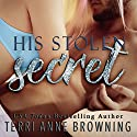 His Stolen Secret: His Secret, A Novella Series, Book 2 Audiobook by Terri Anne Browning Narrated by Jacob Morgan, Carly Robins