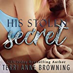 His Stolen Secret: His Secret, A Novella Series, Book 2 | Terri Anne Browning