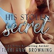 His Stolen Secret: His Secret, A Novella Series, Book 2   Terri Anne Browning