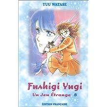 Jeu étrange (un) t.08 fushigi yugi 08