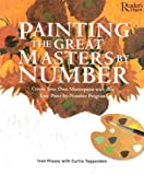 Painting the Great Masters by Number: Create Your Own Masterpiece with this Easy Paint-by-Number Program