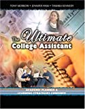 The ULtimate College Assistant : Academic Planner and Learning Strategies Combined, Morrow, Tony and Kennedy, Tamara, 0757521789