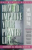 How To Improve Your Prayer Life, Stephen M. Miller, 0834111594