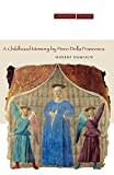 img - for A Childhood Memory by Piero della Francesca (Cultural Memory in the Present) book / textbook / text book