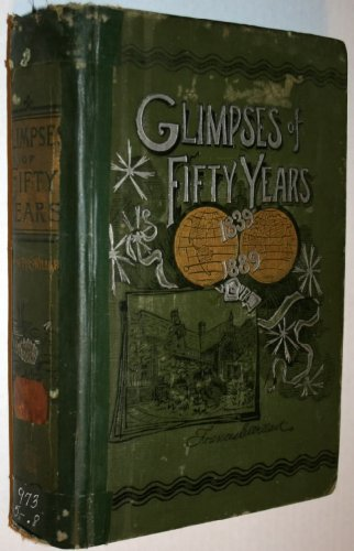 Glimpses of Fifty Years 1839-1889
