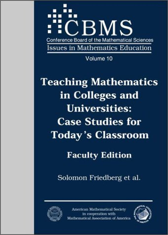 Teaching Mathematics in Colleges and Universities                          C: Case Studies for Today's Classroom Faculty
