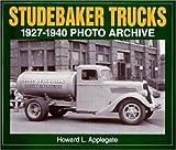 Studebaker Trucks 1927-1940 Photo Archive, Howard L. Applegate, 1882256409