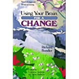 Using Your Brain--For a Change: Neuro-Linguistic Programming