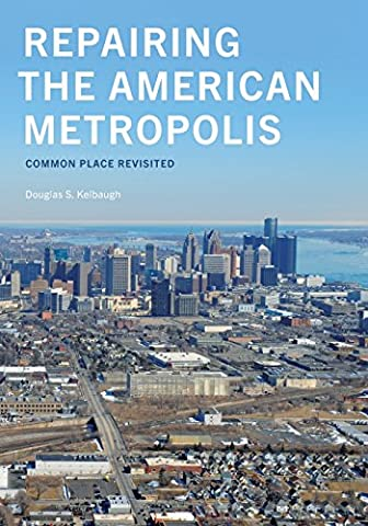 Repairing the American Metropolis: Common Place Revisited (Samuel and Althea Stroum Books) (Art Of Common Place)