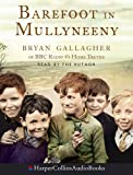 Barefoot in Mullyneeny: Complete & Unabridged: A Boy's Journey Towards Belonging