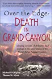 Over the Edge : Death in Grand Canyon, Ghiglieri, Michael P. and Myers, Thomas M., 097009731X