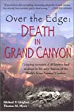 Over the Edge: Death in Grand Canyon: Gripping Accounts of All Known Fatal Mishaps in the Most Famous of the World's Seven Natural Wonders