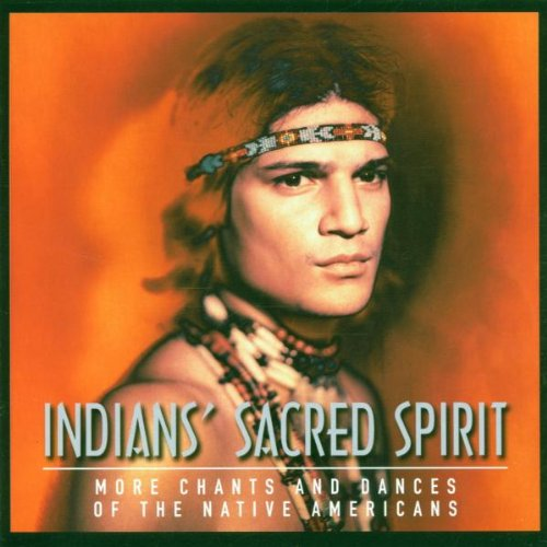 Indians' Sacred Spirit (More Chants & Dances of the Native) by Virgin