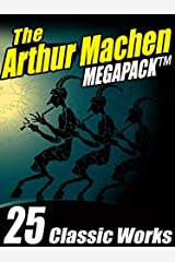 The Arthur Machen MEGAPACK ®: 25 Classic Works Kindle Edition