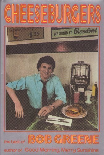 Cheeseburgers: The Best of Bob Greene