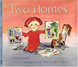 Two Homes, Claire Masurel, 0763605115