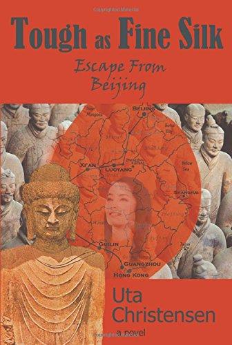 Read Online Tough as Fine Silk: Escape from Beijing PDF