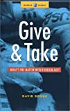 Give and Take : What's the Matter with Foreign Aid?, Sogge, David, 1842770691