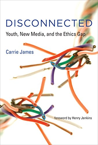 Disconnected: Youth, New Media, and the Ethics Gap (John D. and Catherine T. MacArthur Foundation Series on Digital Media and Learning)