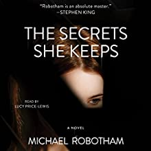 The Secrets She Keeps: A Novel Audiobook by Michael Robotham Narrated by Lucy Price-Lewis