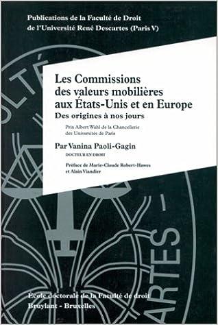 Livre Les commissions des valeurs mobilières aux Etats-Unis et en Europe. Des origines à nos jours pdf