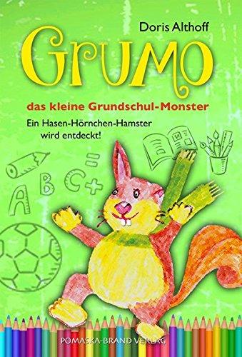 Grumo, das kleine Grundschulmonster: Ein Hasen-Hörnchen-Hamster wird entdeckt!