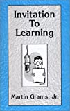 Invitation to Learning : 1940-1964, Grams, Martin, Jr., 0970331045
