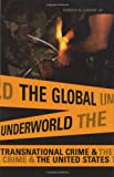 The Global Underworld, Donald R. Liddick, 027598074X