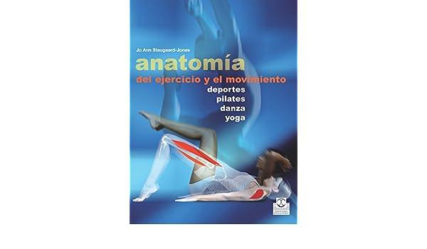 Anatomía del ejercicio y el movimiento (Medicina nº 39) (Spanish Edition)