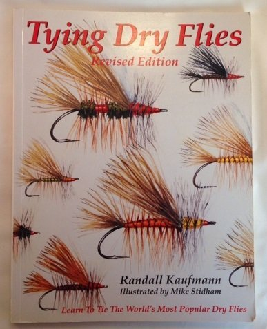 - Tying Dry Flies: The Complete Dry Fly Instruction and Pattern Manual (Flyfishing Reference)