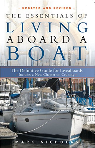 The Essentials of Living Aboard a Boat, Revised & Updated