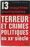 img - for Treize meurtres exemplaires: Terreur et crimes politiques au XXe sie cle (French Edition) book / textbook / text book