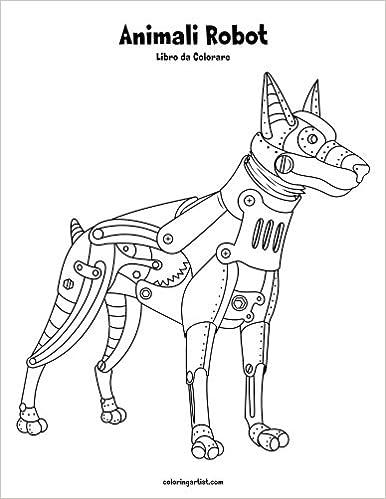 Animali Robot Libro Da Colorare 1 Volume 1 Italian Edition