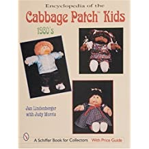 Encyclopedia of Cabbage Patch Kids®: The 1980s