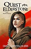 Quest for Elderstone (Shield of Destiny Book 1)