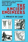 The Ancient Engineers by L. Sprague De Camp (2001-02-01)