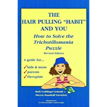 Hair Pulling Habit and You: How to Solve the Trichotillomania Puzzle, Revised Edition