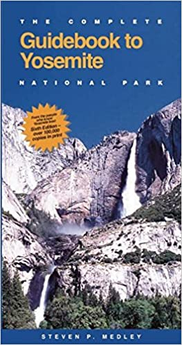The Complete Guidebook To Yosemite National Park Complete Guide To